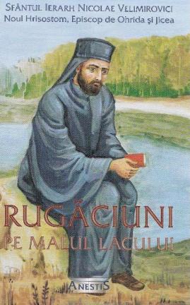 Sf Nicolae Velimirovici Rugaciuni pe malul lacului